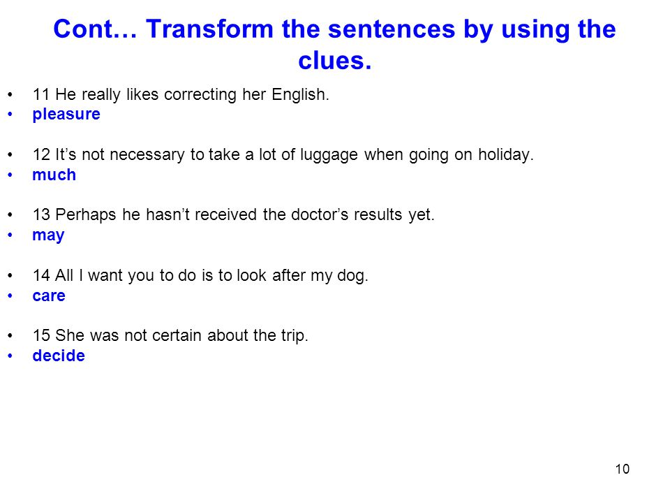 Cont… Transform the sentences by using the clues.