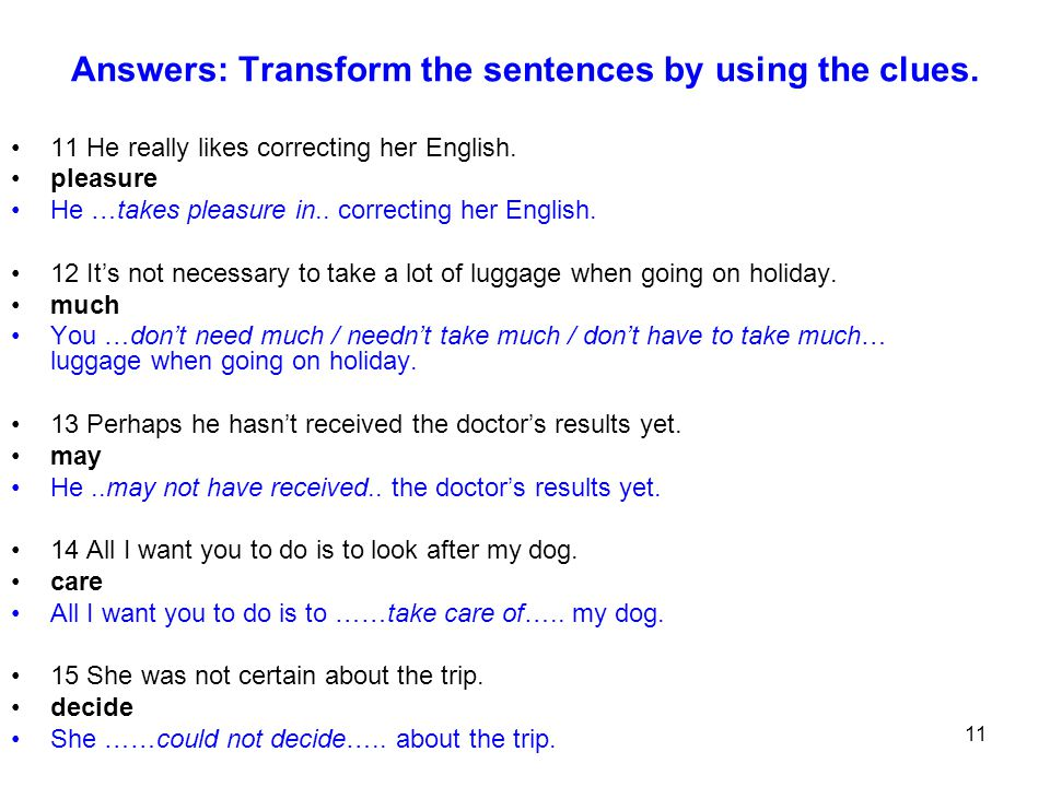Answers: Transform the sentences by using the clues.
