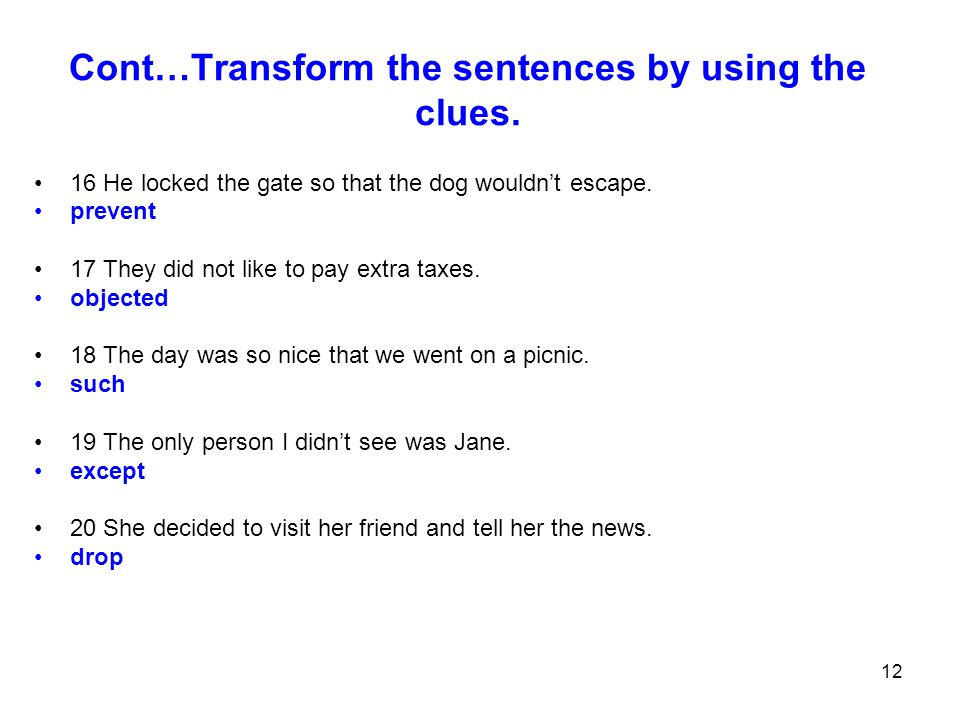 Cont…Transform the sentences by using the clues.