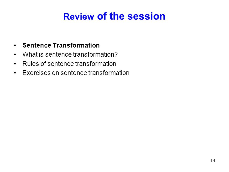 Review of the session Sentence Transformation