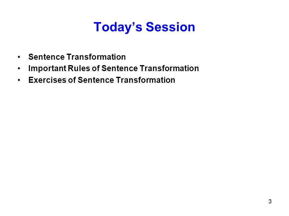 Today's Session Sentence Transformation
