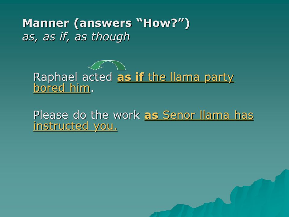 Manner (answers How )
