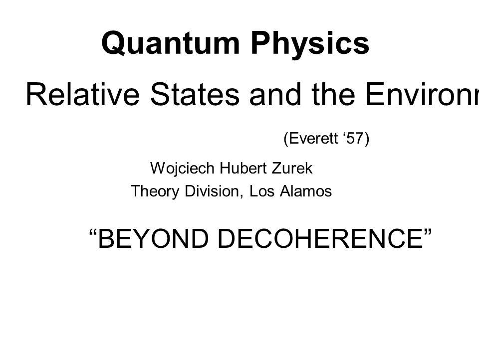 Wojciech Hubert Zurek Theory Division, Los Alamos