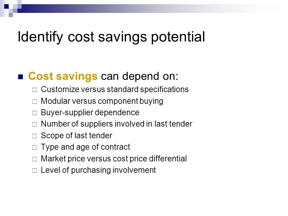 Identify cost savings potential