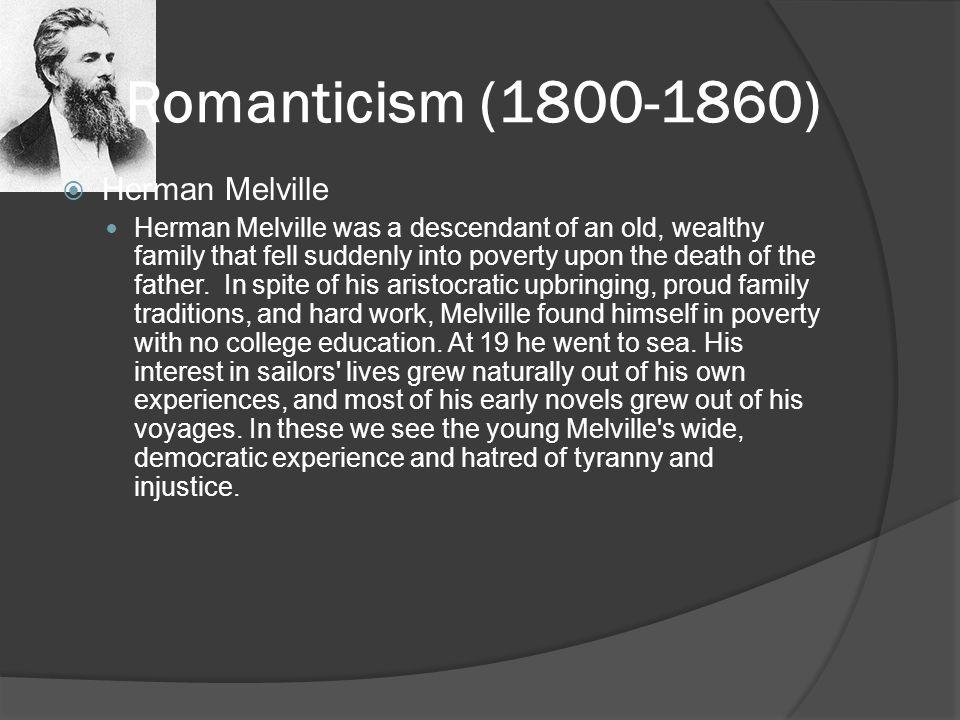 Romanticism (1800-1860) Herman Melville