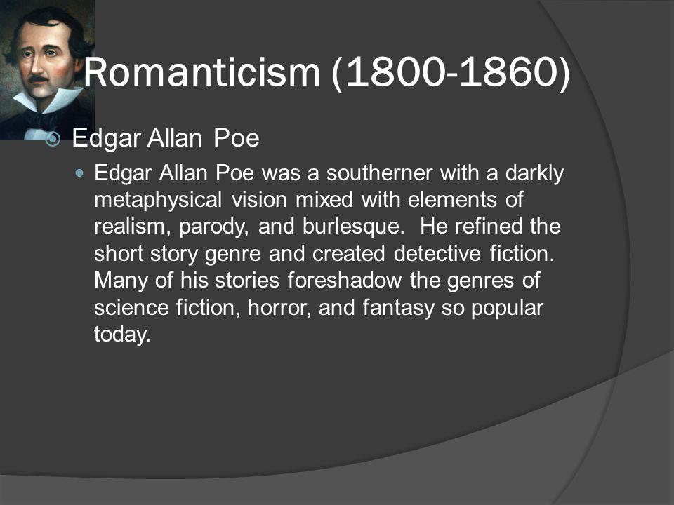 Romanticism (1800-1860) Edgar Allan Poe