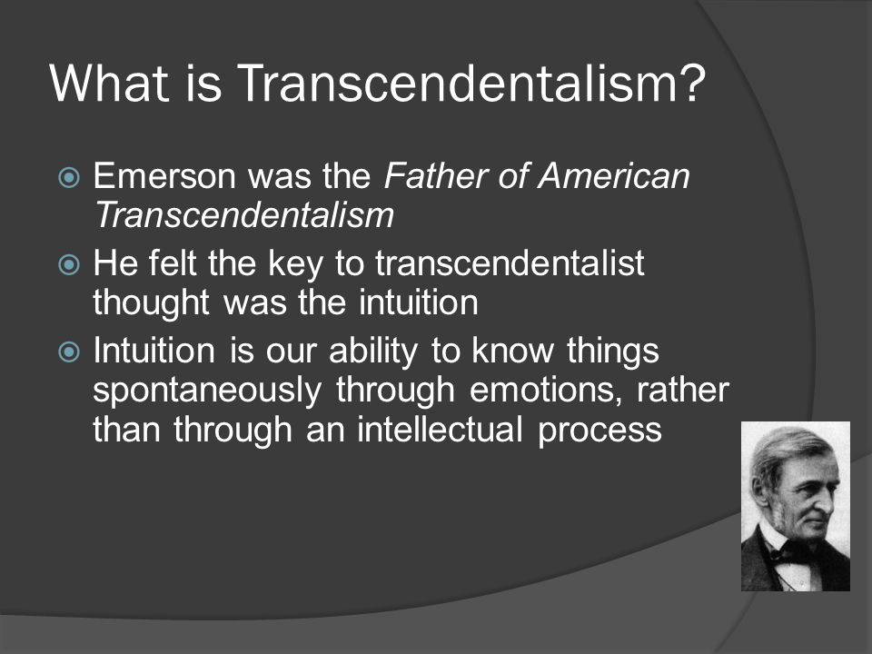 understanding transcendentalism Although transcendentalism as a historical movement was limited in time from the mid 1830s to the late 1840s and in space to eastern massachusetts, its ripples continue to spread through american culture   heeding his own words that there is no doctrine of the reason which will bear to be taught by the understanding, emerson refused to.