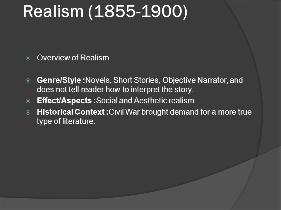 Realism (1855-1900) Overview of Realism