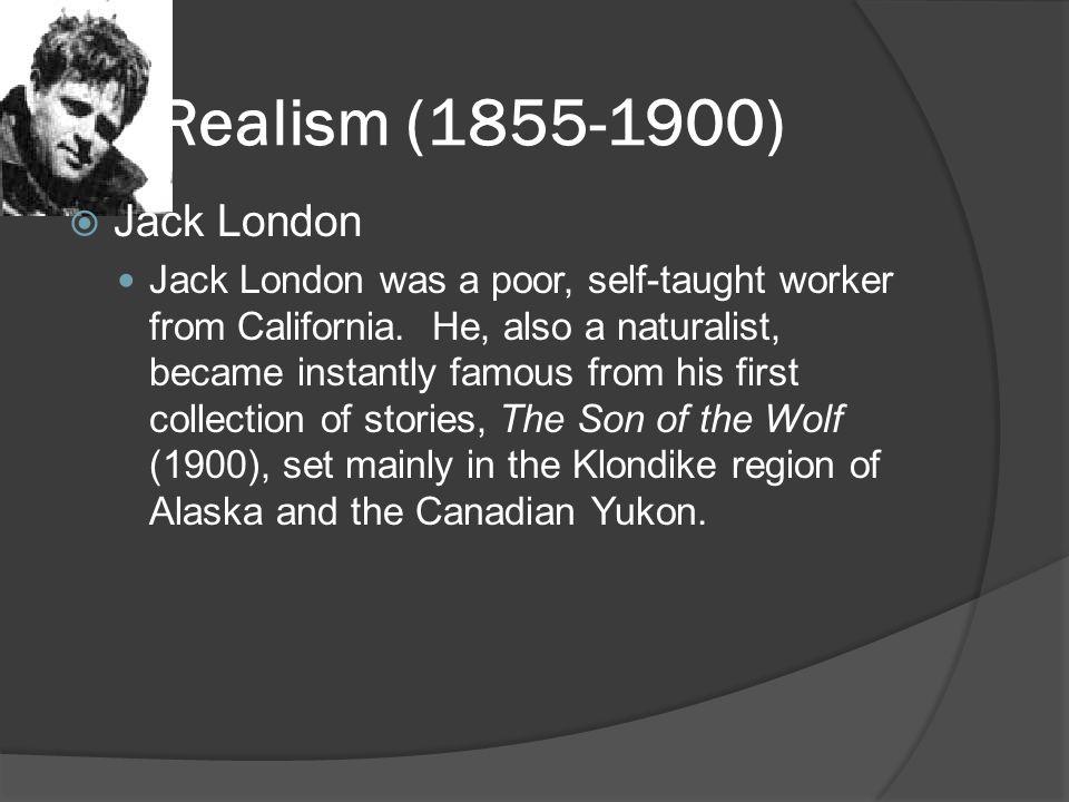 Realism (1855-1900) Jack London