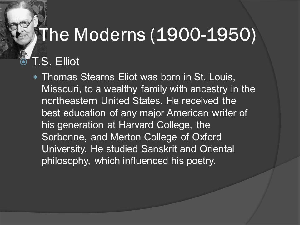 The Moderns (1900-1950) T.S. Elliot