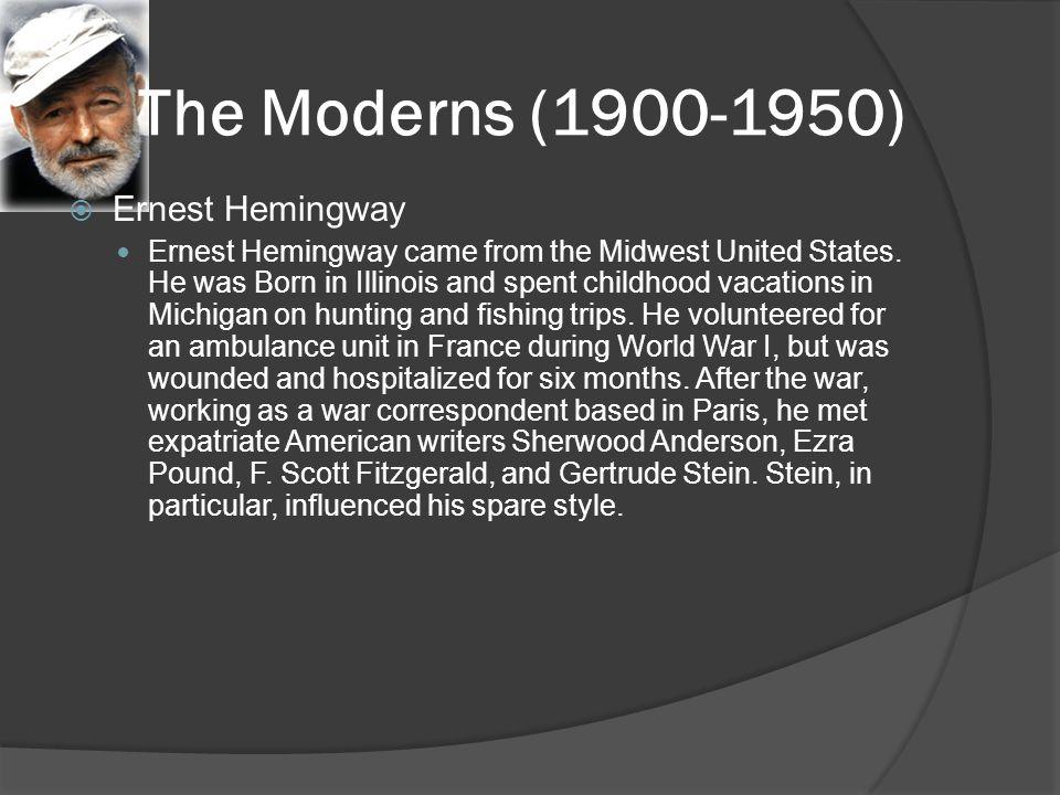 The Moderns (1900-1950) Ernest Hemingway