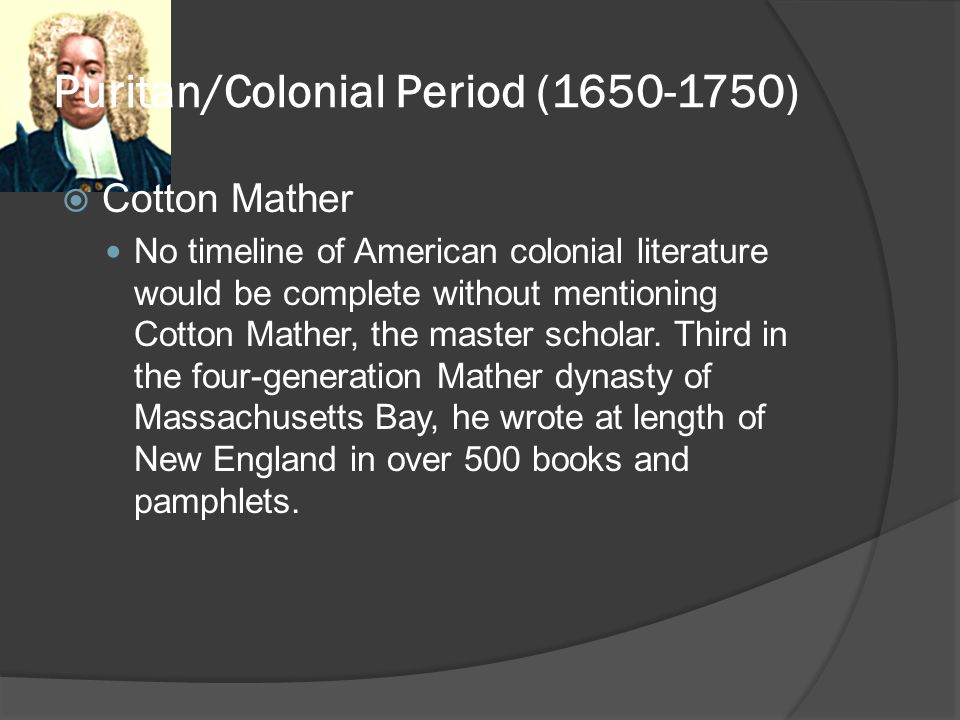 Puritan/Colonial Period (1650-1750)