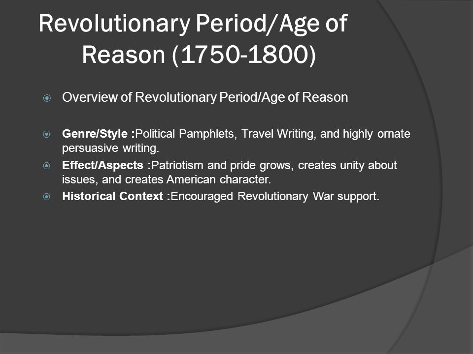 characteristics of age of reason literature period The age of reason (1750-1800) major reason, reflection, investigation, prudence  stylistic characteristics  english form and style--american sensibility.