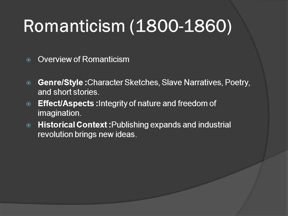 Romanticism (1800-1860) Overview of Romanticism