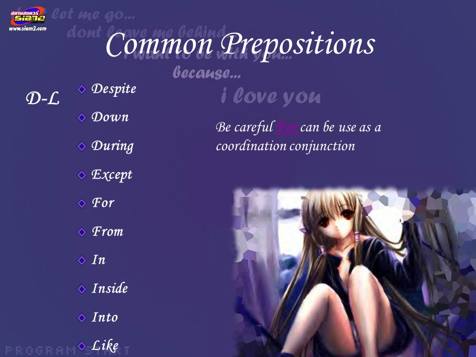 Common Prepositions D-L Despite Down During Except