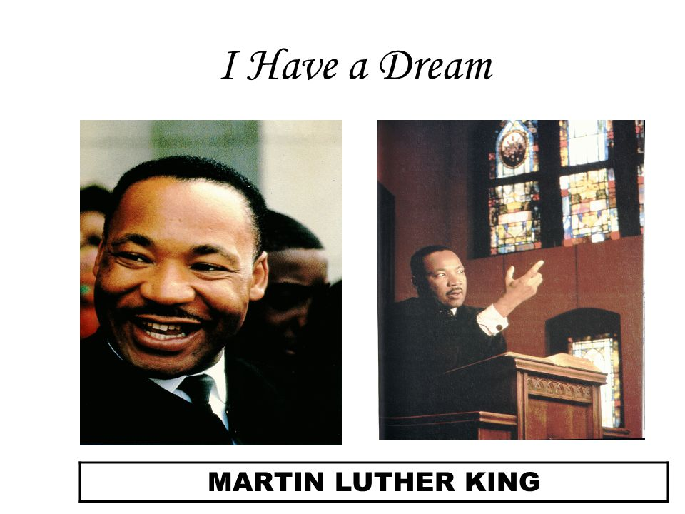 I Have a Dream MARTIN LUTHER KING