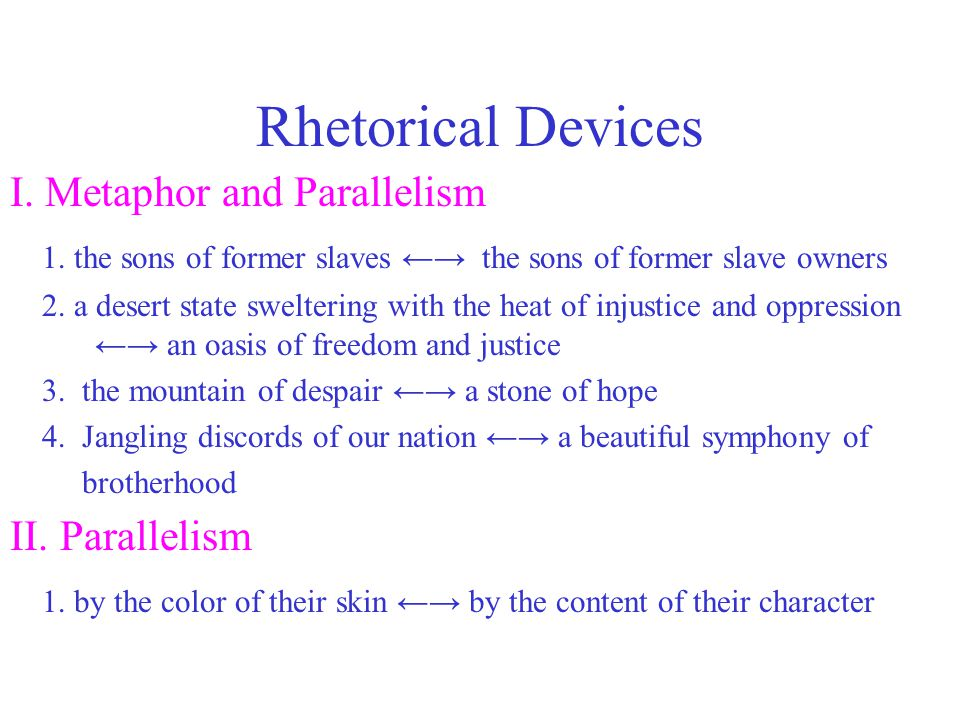 Rhetorical Devices I. Metaphor and Parallelism