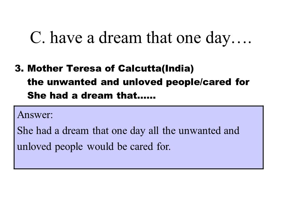 C. have a dream that one day….
