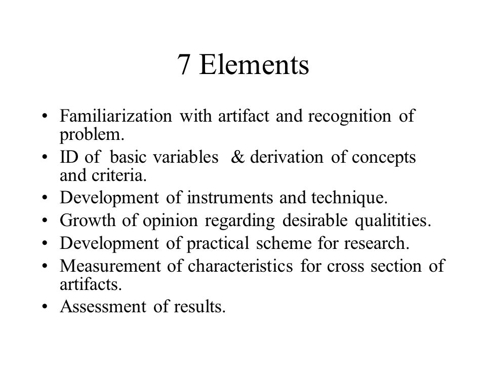 7 Elements Familiarization with artifact and recognition of problem.