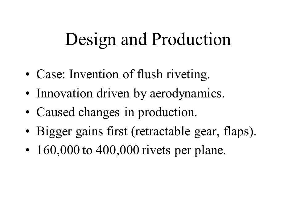 Design and Production Case: Invention of flush riveting.