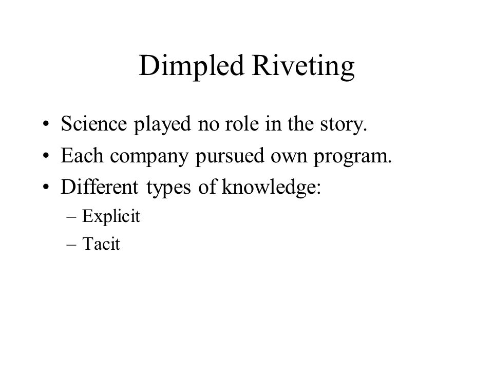 Dimpled Riveting Science played no role in the story.