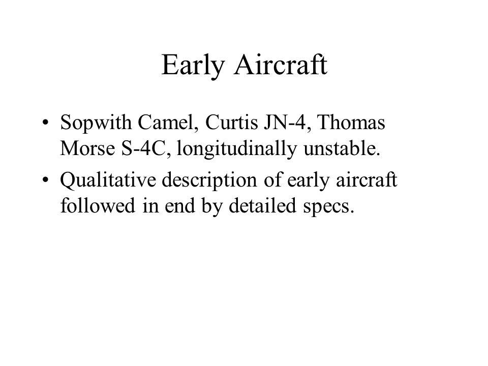 Early Aircraft Sopwith Camel, Curtis JN-4, Thomas Morse S-4C, longitudinally unstable.