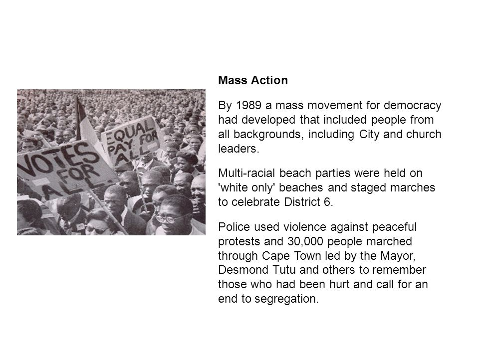 Mass Action By 1989 a mass movement for democracy had developed that included people from all backgrounds, including City and church leaders.