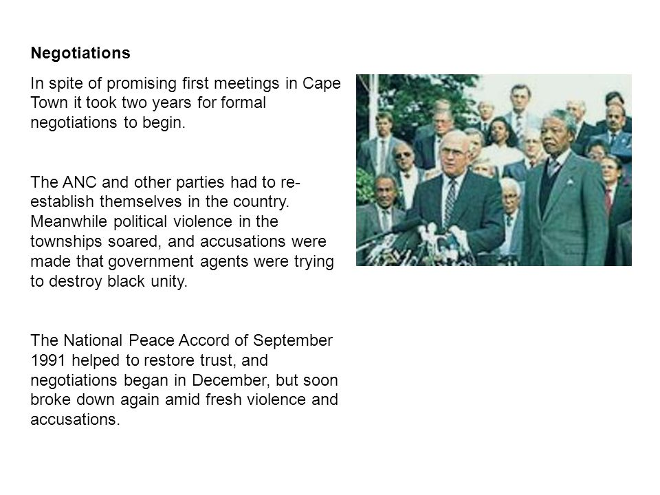 Negotiations In spite of promising first meetings in Cape Town it took two years for formal negotiations to begin.