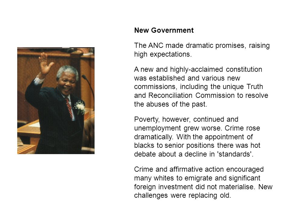 New Government The ANC made dramatic promises, raising high expectations.