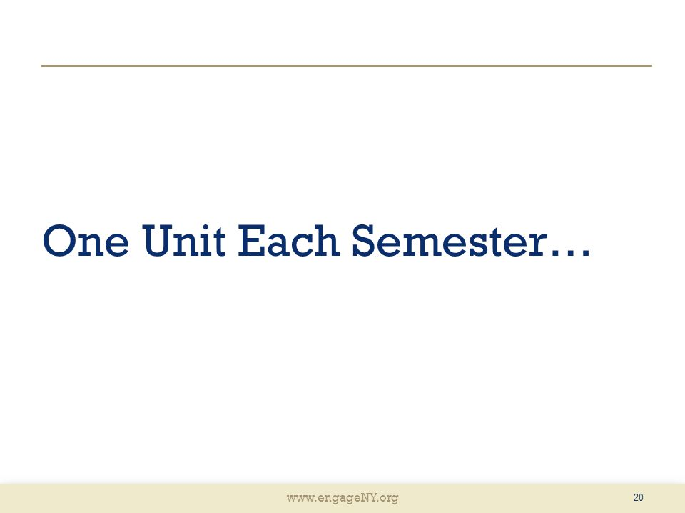 One Unit Each Semester…