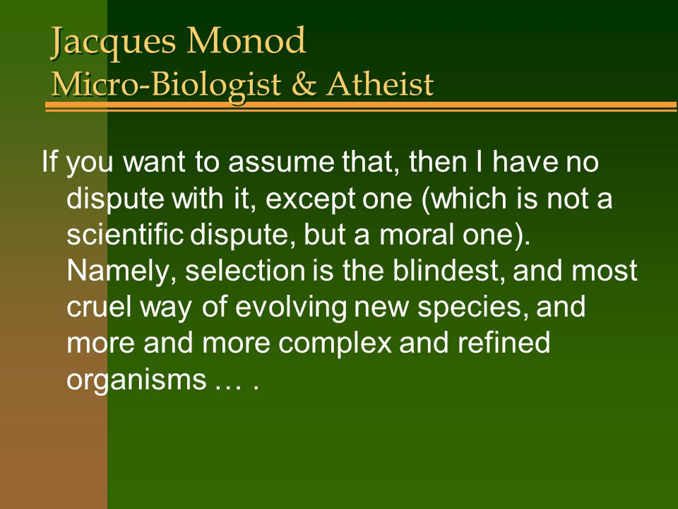 Jacques Monod Micro-Biologist & Atheist