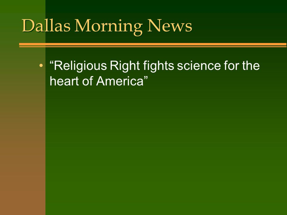 Dallas Morning News Religious Right fights science for the heart of America