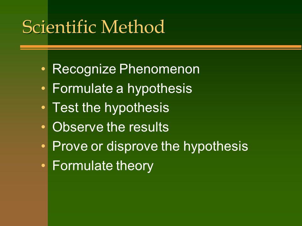 Scientific Method Recognize Phenomenon Formulate a hypothesis