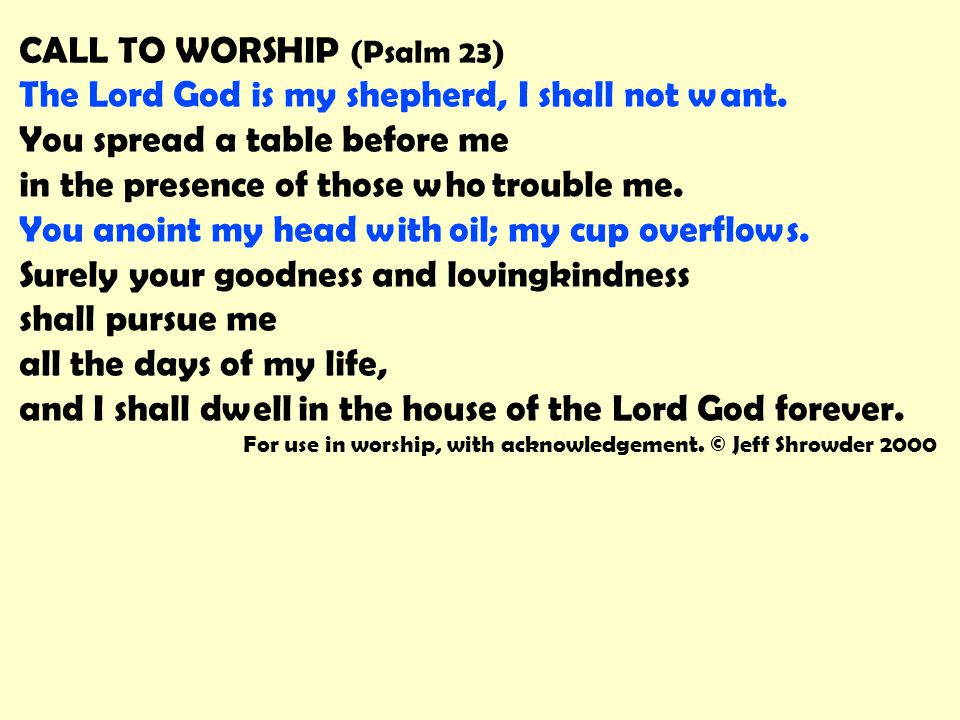 CALL TO WORSHIP (Psalm 23)