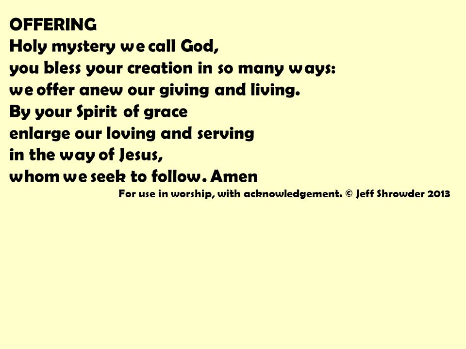 Holy mystery we call God, you bless your creation in so many ways: