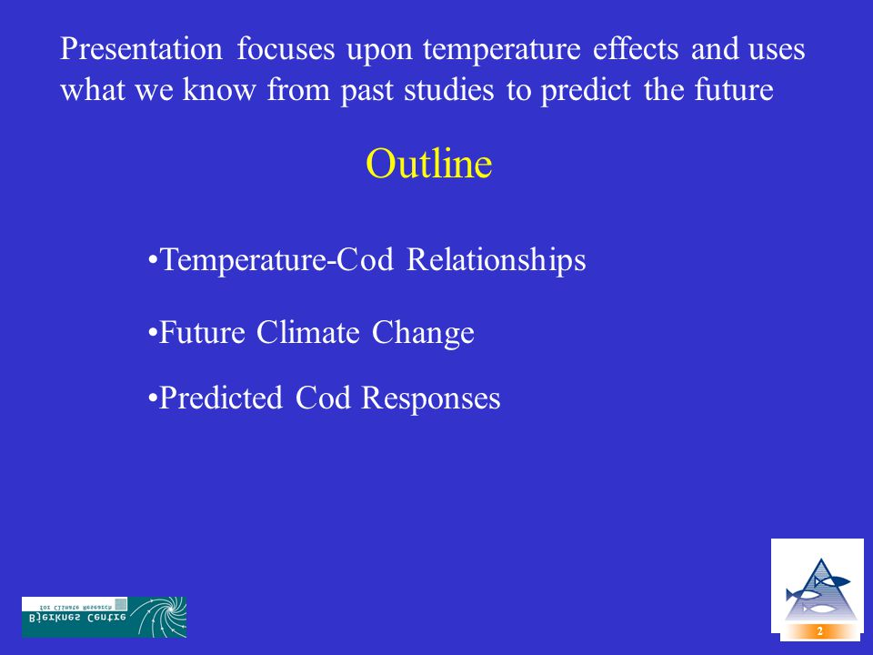 Presentation focuses upon temperature effects and uses what we know from past studies to predict the future