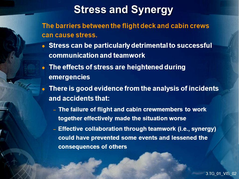 Stress and Synergy The barriers between the flight deck and cabin crews. can cause stress.