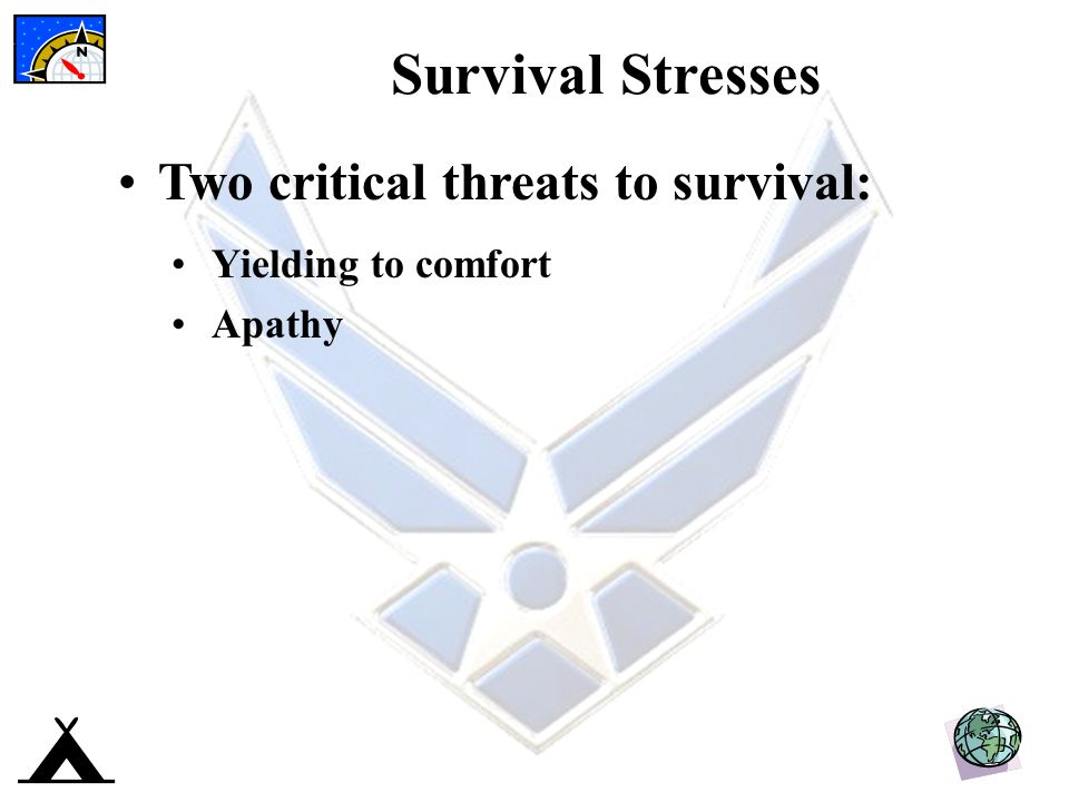 Survival Stresses Two critical threats to survival: