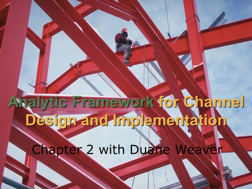 Analytic Framework for Channel Design and Implementation