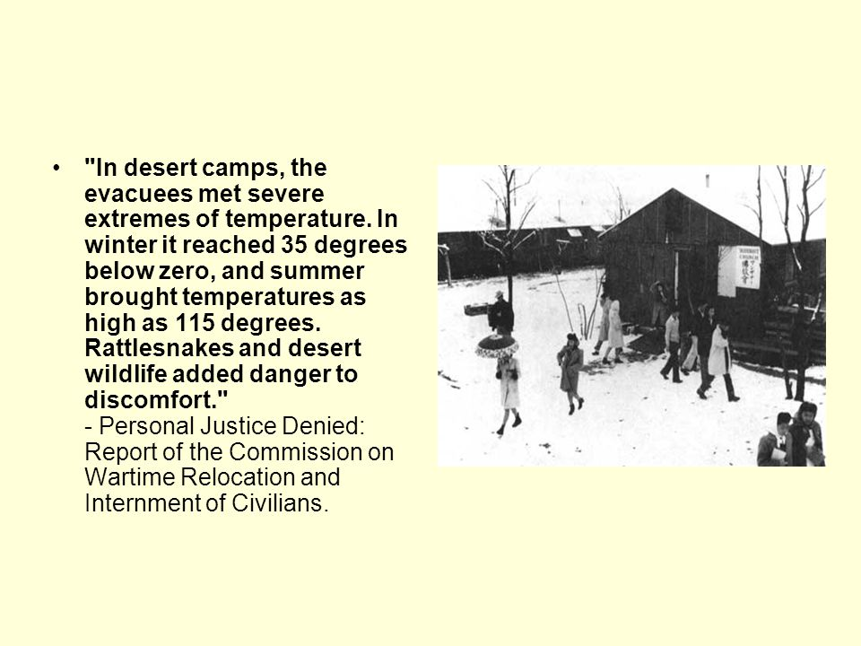 In desert camps, the evacuees met severe extremes of temperature
