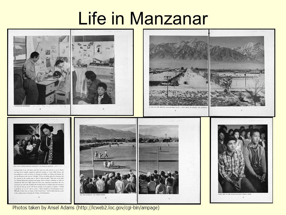 Life in Manzanar Photos taken by Ansel Adams (http://lcweb2.loc.gov/cgi-bin/ampage)