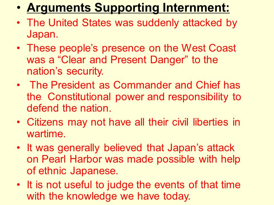Arguments Supporting Internment: