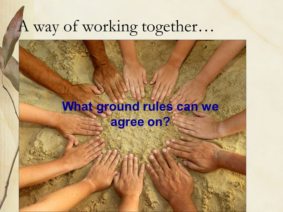 A way of working together…