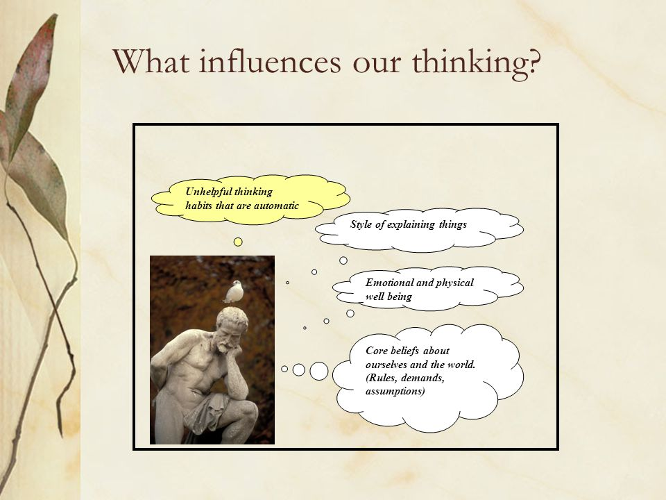 What influences our thinking