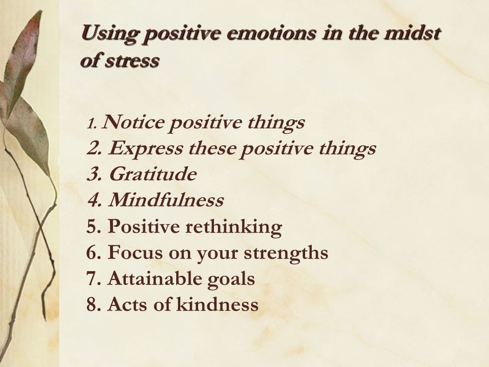 Using positive emotions in the midst of stress