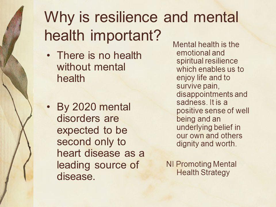 Why is resilience and mental health important