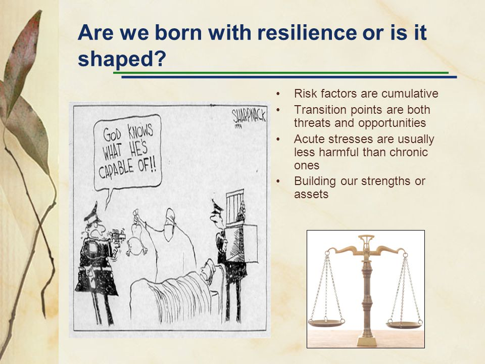 Are we born with resilience or is it shaped