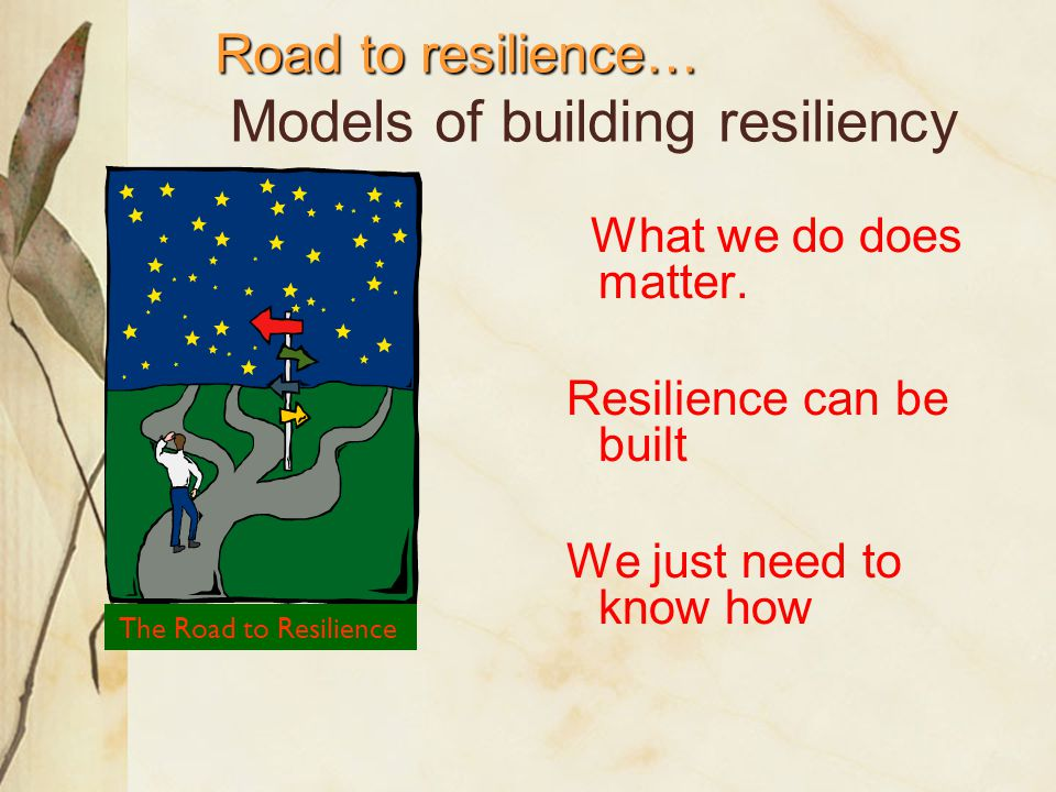 Road to resilience… Models of building resiliency