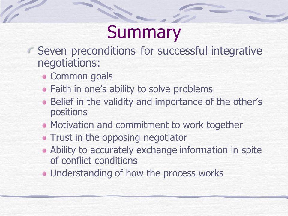 Summary Seven preconditions for successful integrative negotiations: