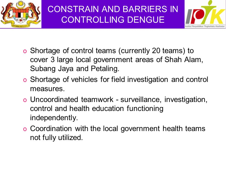 CONSTRAIN AND BARRIERS IN CONTROLLING DENGUE